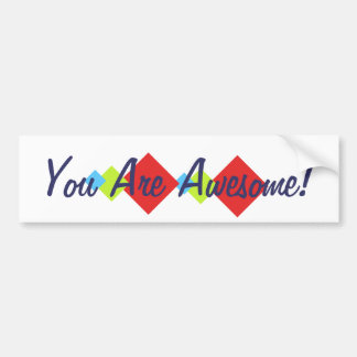 You Are Awesome Bumper Sticker