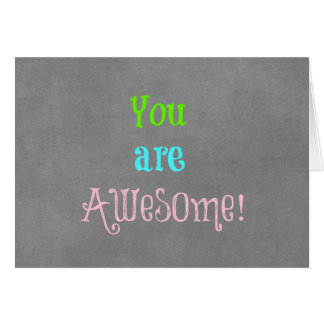 You are Awesome Quote Affirmation Greeting Card