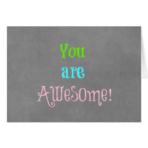 You are Awesome Quote Affirmation Greeting Card  Zazzle
