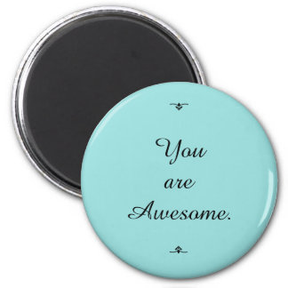 """You are Awesome.""  Spring Color ""Limpet Shell"" Magnet"