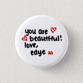 you are beautiful! 3 cm round badge