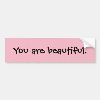 You are Beautiful. Bumper Sticker