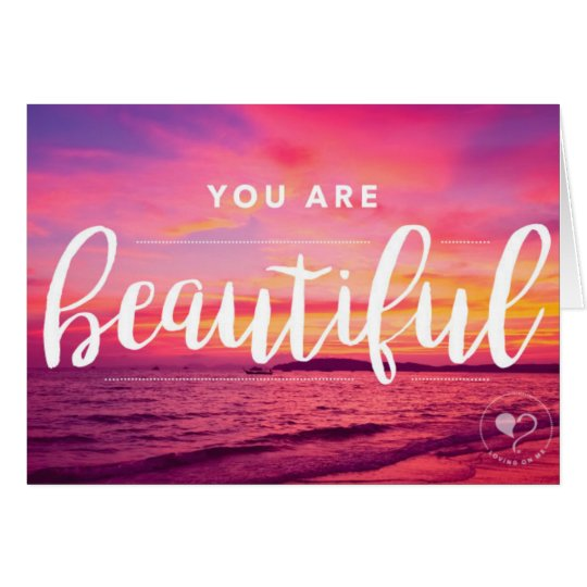 You are Beautiful Notecard w. Envelope
