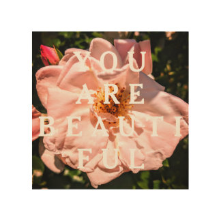 You are Beautiful Pink Flower Wood Wall Panel