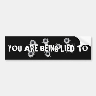 You Are Being Lied To Bumper Sticker