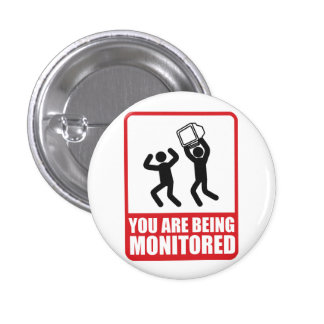 You Are Being Monitored 3 Cm Round Badge