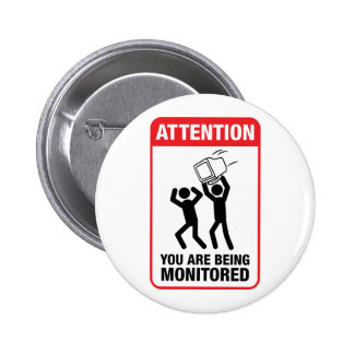 You Are Being Monitored - Office Humor 6 Cm Round Badge