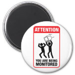 You Are Being Monitored - Office Humour Refrigerator Magnet