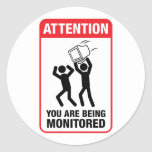 You Are Being Monitored - Office Humour Round Sticker