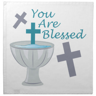 You Are Blessed Cloth Napkin