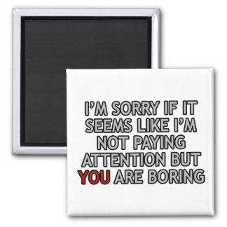 You Are Boring Square Magnet