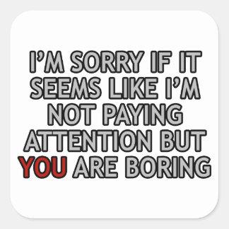 You Are Boring Square Sticker