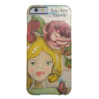 You Are Brave Phone Case