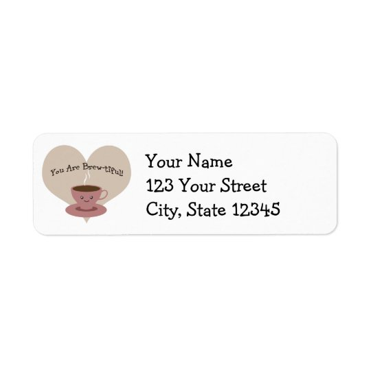 You Are Brewtiful! Return Address Label