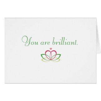 You are brilliant. card
