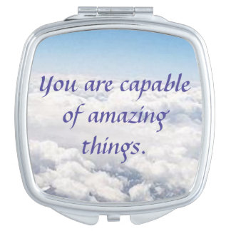 You Are Capable of Amazing Things Travel Mirrors