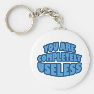 You Are Completely Useless Basic Round Button Key Ring