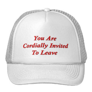 You Are Cordially Invited To Leave Cap