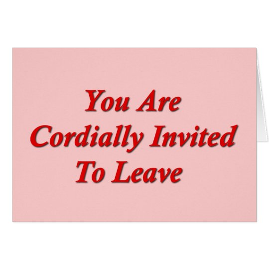 You Are Cordially Invited To Leave Card