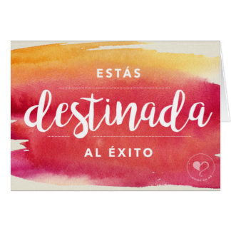 You are Destined for Success Spanish Notecard