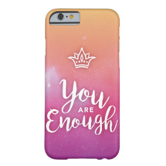 You are Enough Phone Case