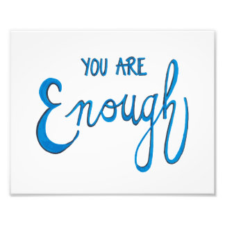 You Are Enough Photo Print