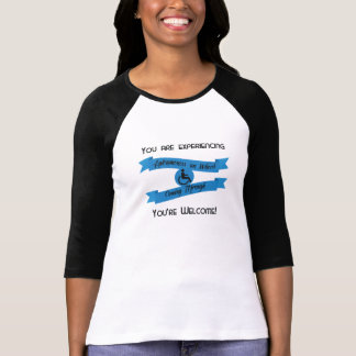 """You are experiencing Awesomeness on Wheels"" Tee"