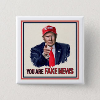 """""""You Are Fake News"""" 15 Cm Square Badge"""