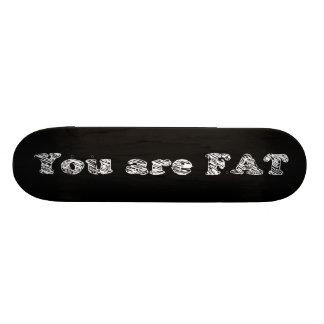 you are fat (black) skate board
