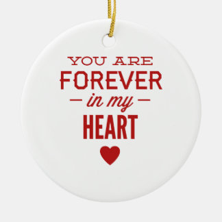 You Are Forever In My Heart Round Ceramic Decoration