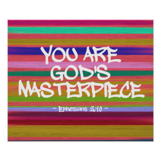 You Are God's Masterpiece Ephesians Quote Poster