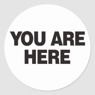 You Are Here - Black Classic Round Sticker
