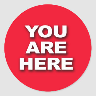 """""""YOU ARE HERE"""" ROUND STICKER"""