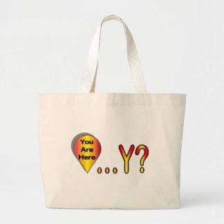 You Are Here.... Why? Jumbo Tote Bag