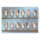 You are HOW old? Curious owls birthday card. Card