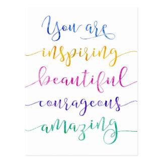 You are Inspiring Beautiful courageous Postcard