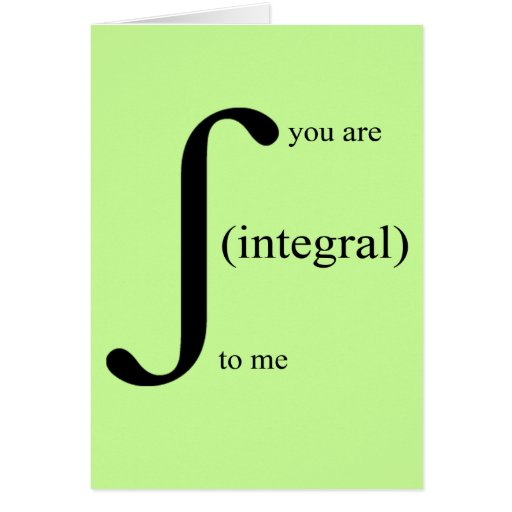 You Are Integral To Me Greeting Cards