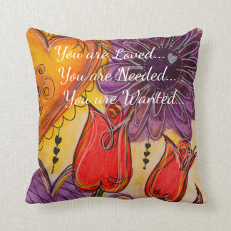 You are Loved, Needed & Wanted Pillow