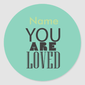You are loved round sticker