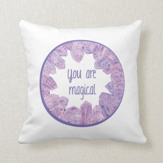 You are Magical Crystal Geode Throw Pillow