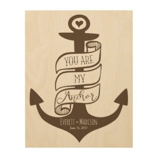 """You are my Anchor"" Personalized Couples Wedding Wood Print"