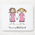 You are my best friend! mousepad