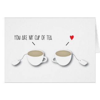 You are my cup of Tea Funny Romantic Indie *Love* Card