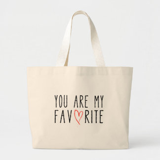 You are my favorite, text design with red heart large tote bag