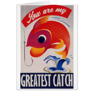 You are my greatest Catch Greeting Card