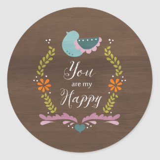 You are my Happy Round Sticker