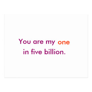 You are my one in five billion. postcard
