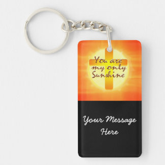 You are My Only Sunshine with Cross Double-Sided Rectangular Acrylic Key Ring
