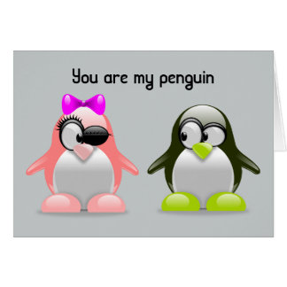 You are my penguin card