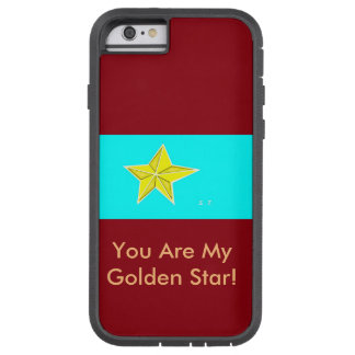 You are my star! tough xtreme iPhone 6 case